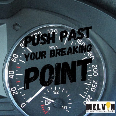 push past your breaking point